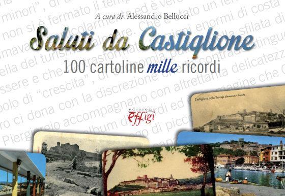"""Photo of Domenica pomeriggio sarà presentato il libro """"Saluti da Castiglione, 100 cartoline mille ricordi"""" di Alessandro Bellucci"""