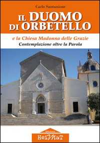 """""""Il duomo di Orbetello"""": il libro di Carlo Santunione sbarca a Porto Santo Stefano"""