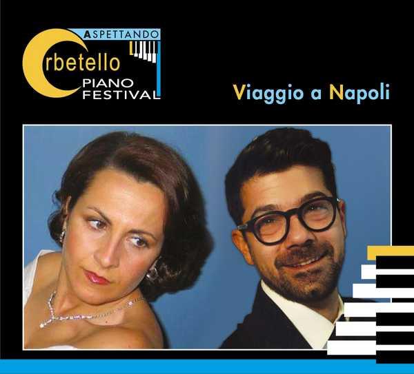 """""""Viaggio a Napoli"""": ultimo concerto per Aspettando Orbetello Piano Festival"""