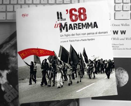 """""""Il '68 in Maremma"""": il libro di Fusi e Nardini presentato a Massa Marittima"""