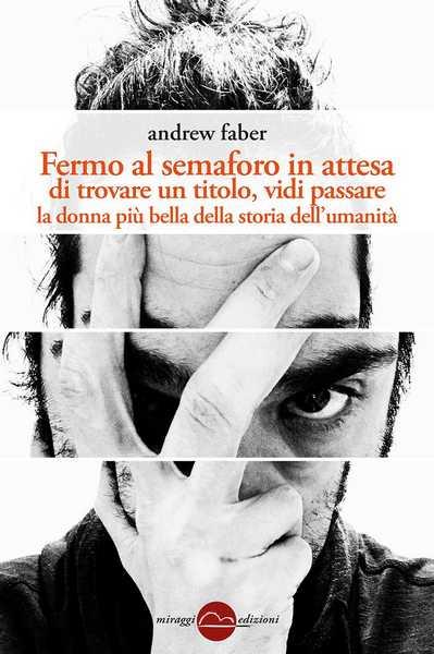 Le poesie di Andrew Faber sbarcano a Grosseto