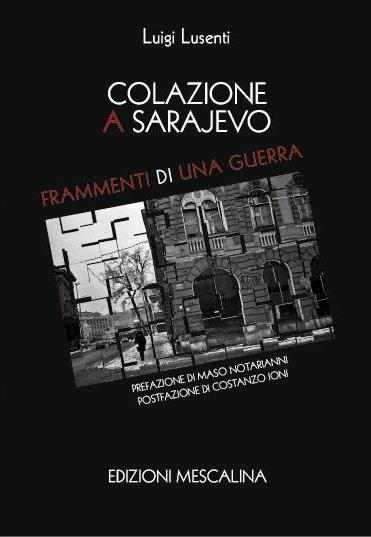 """""""Colazione a Sarajevo"""": il libro di Luigi Lusenti presentato a QB – Viaggi di Carta"""
