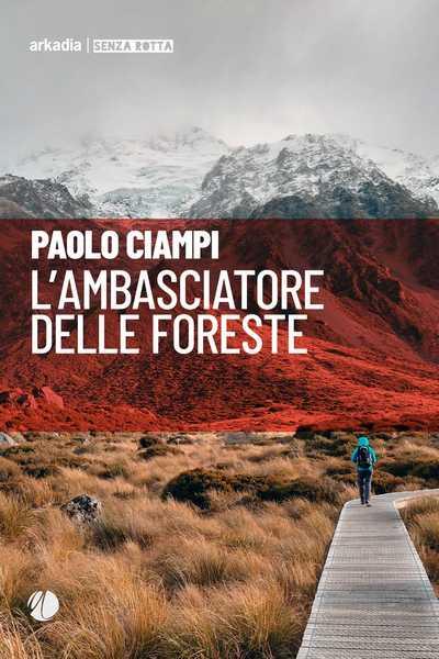 """""""L'ambasciatore delle foreste"""": il libro di Paolo Ciampi presentato a QB Viaggi di carta"""