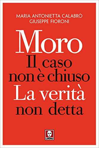 """""""Moro. Il caso non è chiuso"""": il libro presentato all'Archivio di Stato"""