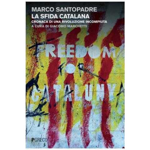 """""""La sfida catalana"""": il libro di Marco Santopadre presentato a Grosseto"""